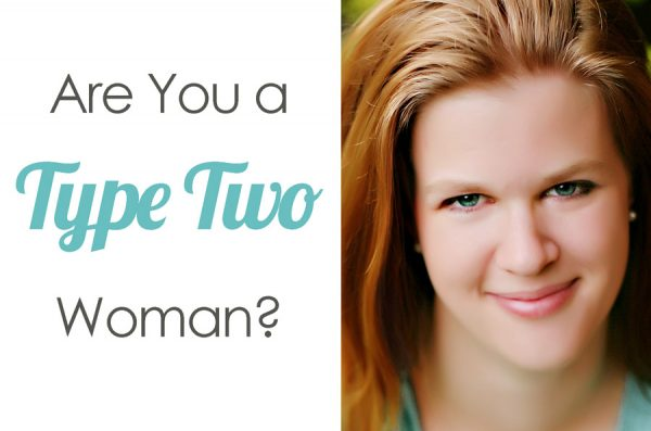Are You a Type Two Woman?