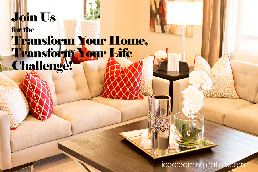 Transform Your Home welcome to the transform your home, transform your life challenge