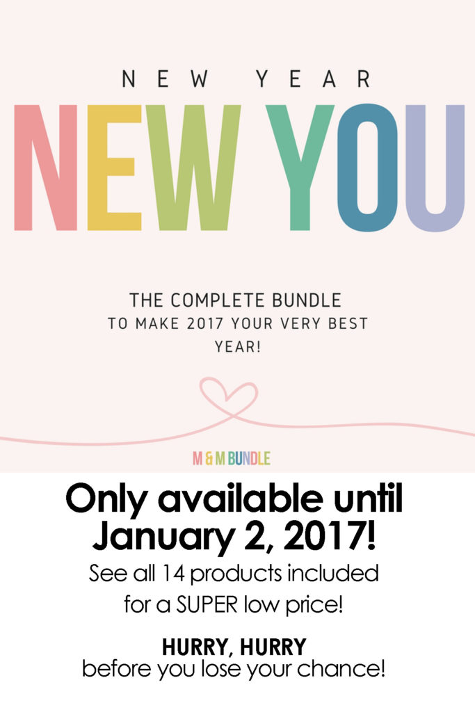 Order your New Year, New You Bundle now! Everything you need to accomplish your new year's goals and make 2017 awesome! From organization, to health, to family, this bundle has something for everyone. AND, you won't believe how inexpensive it is!