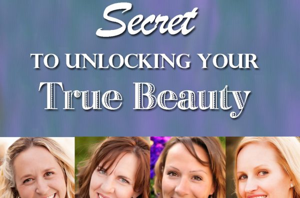 The Life-Changing Secret to Unlocking Your True Beauty