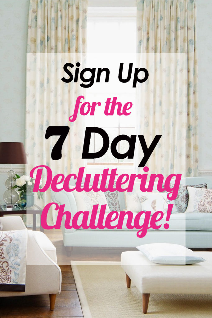 Sign up for the 7 Day Decluttering Challenge! Jump-start your journey to a clean, organized home! Get an email every day for a week with the day's challenge! How to organize, how to declutter