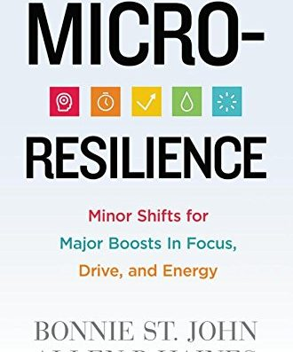 Book Review: Micro-Resilience: Minor Shifts for Major Boosts in Focus, Drive, and Energy