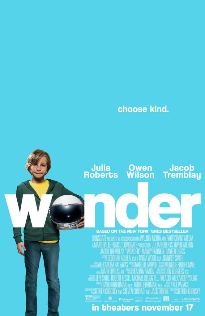 The movie,Wonder, based on the book by R.J. Palacio is a touching, real picture of the power of kindness. I can't wait to see this movie again!