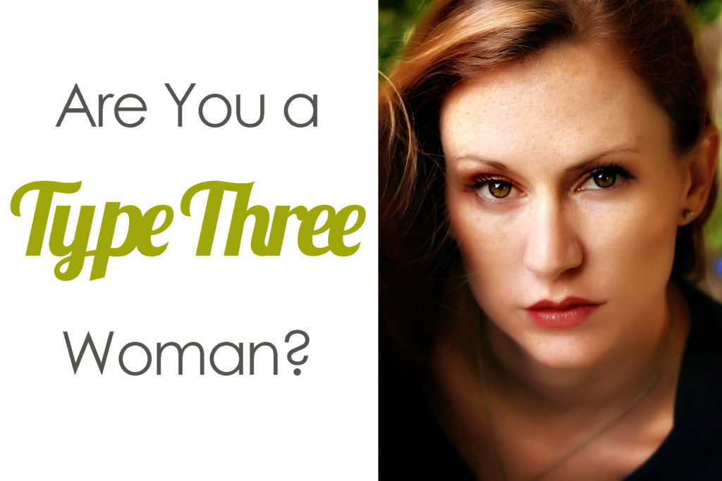 "Do you unintentionally offend people? Do you sometimes leap without looking? Do you worry that others see you as ""pushy"" or ""bossy?"" These all could be indications that you are a Type Three Woman with many gifts you may not be aware of. Keep reading to see if the description of the Type Three Woman resonates with you (or describes somebody you know)."