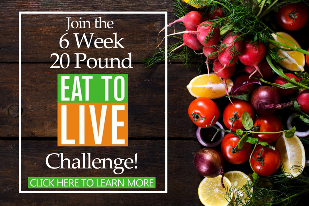 Join the 6 Week 20 Pound Eat to Live Challenge! No exercise necessary!