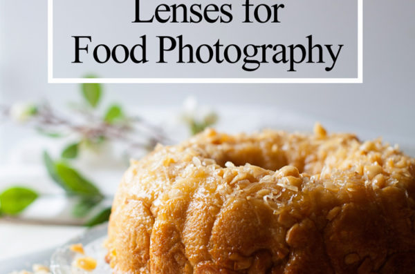 The Two Essential Lenses for Food Photography