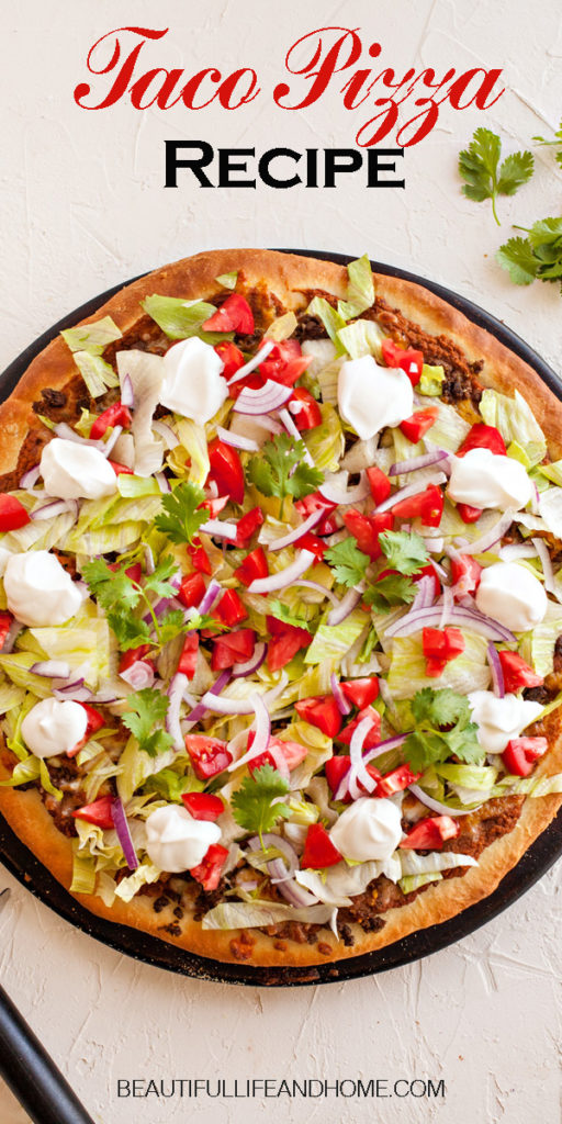 Add this Taco Pizza Recipe with homemade crust to your menu! You get all four food groups in one fabulous meal!